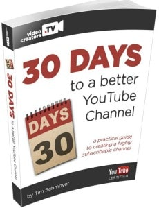 30 days to a better YouTube Channel by Tim Schmoyer