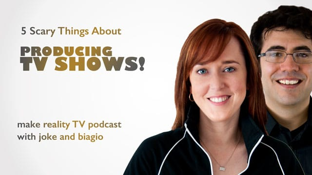 5 Scary Things About Producing TV Shows!