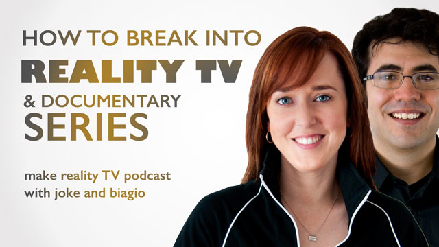 How to break into reality tv shows and documentary series with Joke and Biagio.