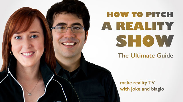 by the end of this guide you will know how to pitch a reality show