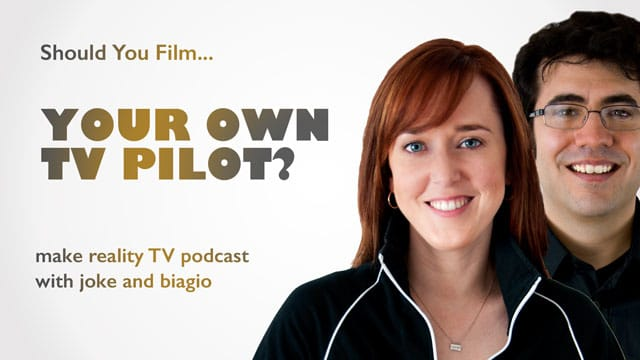 Should You Film Your Own TV Pilot