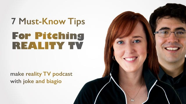 Pitching Reality TV - 7 Must-Know Tips
