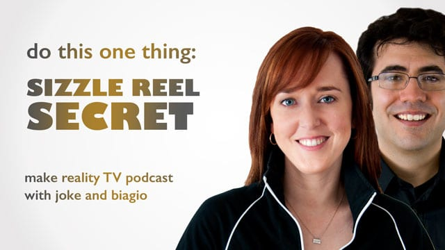 Sizzle Reel Secret - Do this one thing to shine.