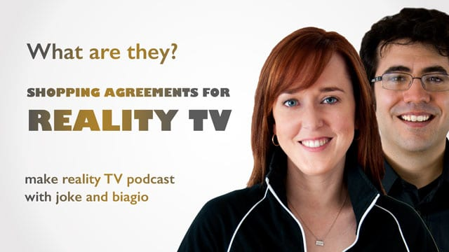Shopping Agreements for Reality TV