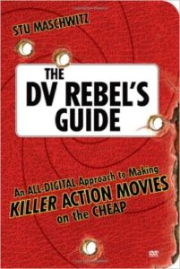 The DV Rebel's Guide from Stu Maschwitz