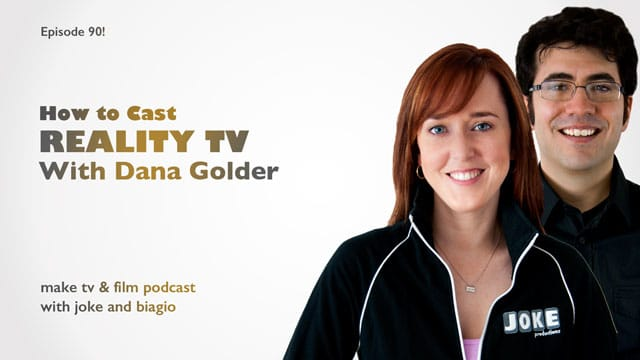 how to cast reality TV with Dana Golder