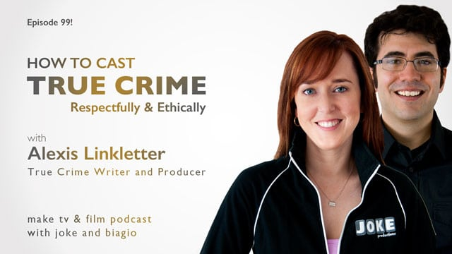 Casting true crime projects respectfully and ethically with Alexis Linkletter, true crime writer and producer.